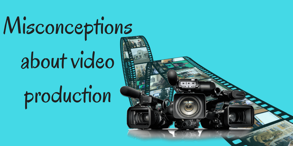 Misconceptions-about-video-production
